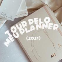 TOUR PELO MEU PLANNER – 2O21.